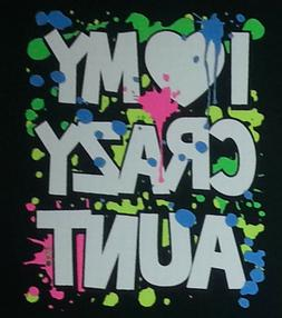 I LOVE MY CRAZY AUNT Youth kids Jerzees t-shirt Size 6 Month